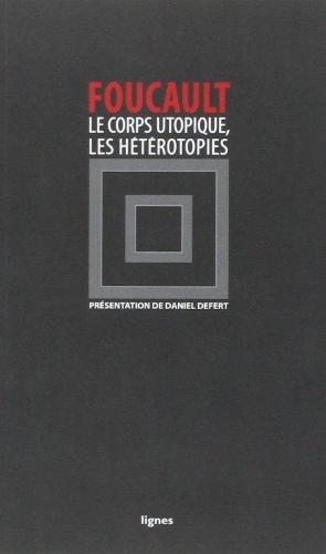 Le corps utopique suivi de Les htrotopies de Daniel Defert (Postface), Michel Foucault (4 juin 2009) Broch