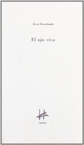 Ojo vivo, el por Jean Starobinski