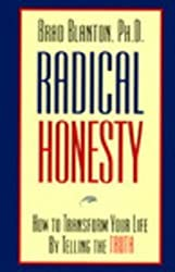 Radical Honesty: How to Transform Your Life by Telling the Truth by Brad Blanton (1994-08-11)