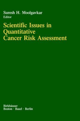 scientific-issues-in-quantitative-cancer-risk-assessment-by-author-suresh-h-moolgavkar-published-on-