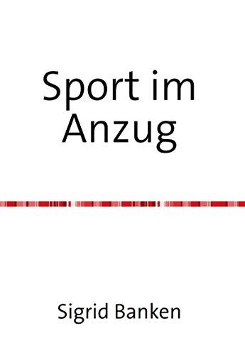 Sport im Anzug: Stressfrei durch leicht anwendbare und effektive Alltagsübungen (Leichte Anzug)