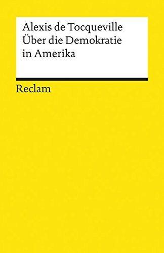 Ãœber die Demokratie in Amerika (Reclams Universal-Bibliothek) by Alexis de Tocqueville (1986-09-05)