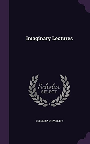 Imaginary Lectures