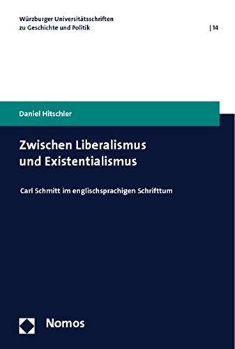 Zwischen Liberalismus und Existentialismus: Carl Schmitt im englischsprachigen Schrifttum