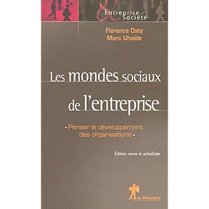 Les mondes sociaux de l'entreprise (Entreprise & Société)