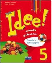 Idee. Vol. unico. Per la 5 classe elementare