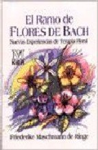 El ramo de flores de Bach/ The Flower Bouquet: Nuevas Experiencias En La Sanacion Energetico Espiritual / New Experiences in Spiritual Energetic Healing