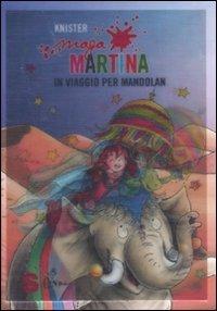 Maga Martina in viaggio per Mandolan