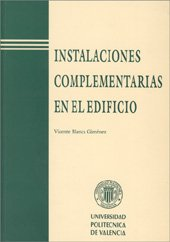 Instalaciónes Complementarias En el Edificio (Académica) por Vicente Blanca Giménez