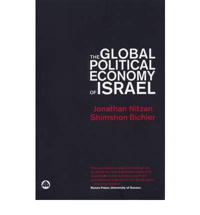 [(The Global Political Economy of Israel)] [Author: Jonathan Nitzan] published on (October, 2002)