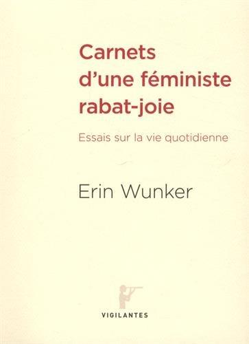 Carnets d'une féministe rabat-joie : Essais sur la vie quotidienne - Joie De Vie