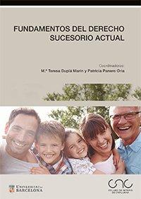 Fundamentos del derecho sucesorio actual (Colegio Notarial de Cataluña)