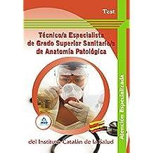 Técnico/A Especialista De Grado Superior Sanitario/A De Anatomía Patológica Del Instituto Catalán De La Salud. Test