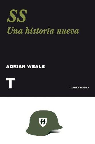 SS. Una historia nueva (Noema) (Spanish Edition)