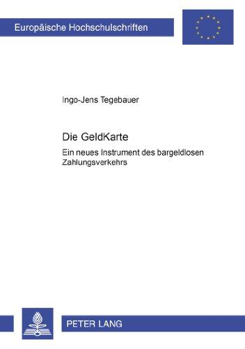 die-geldkarte-ein-neues-instrument-des-bargeldlosen-zahlungsverkehrs-europaische-hochschulschriften-