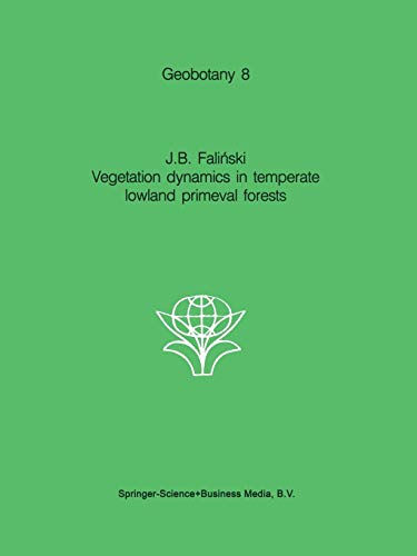 Vegetation Dynamics in Temperate Lowland Primeval Forests: Ecological Studies in Bialowieza Forest (Geobotany (8), Band 8)
