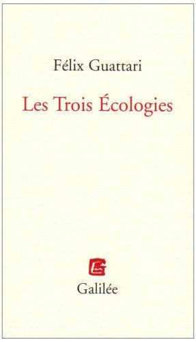 Les Trois Ecologies par Félix Guattari