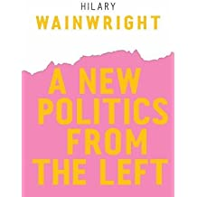 A New Politics from the Left (Radical Futures)