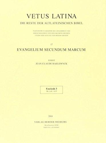 Vetus Latina. Die Reste der altlateinischen Bibel. Nach Petrus Sabatier: Evangelium secundum Marcum: Fascicule 3: Mc 1,44 - 4,15