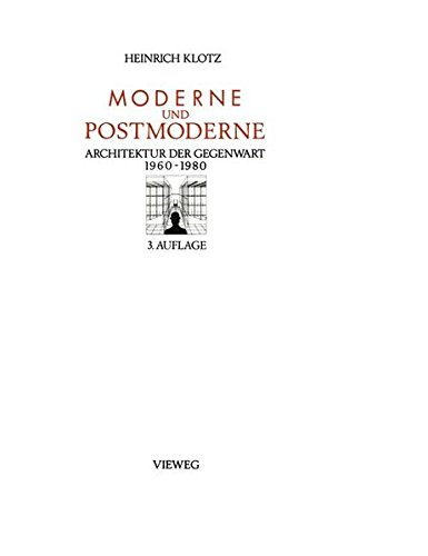 Moderne und Postmoderne: Architektur der Gegenwart 1960 – 1980
