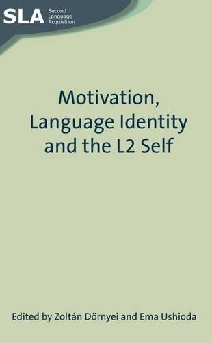 Motivation, Language Identity and the L2 Self (Second Language Acquisition)