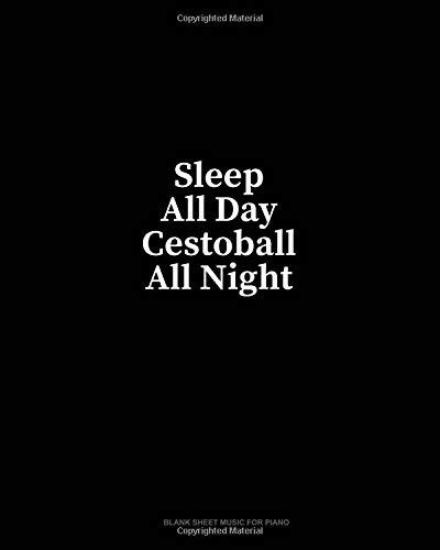 Sleep All Day Cestoball All Night: Blank Sheet Music for Piano por Minkyo Press