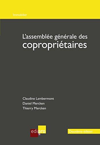 L'assemblée générale des copropriétaires: Comprendre les obligations légales de la copropriété belge (Immobilier) par Claudine Lambermont