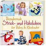 Bezaubernde Strick- und Häkelideen für Babys und Kleinkinder (Baby-strick-buch)