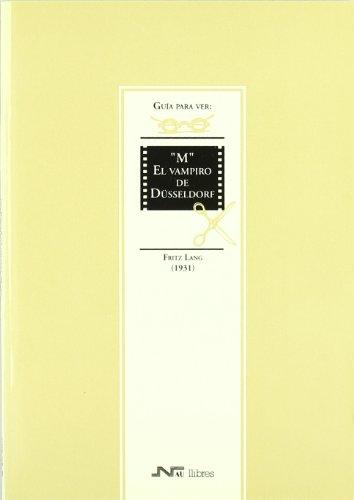 Guía para ver y analizar : M El vampiro de Düseldorf. Fritz Lang (1931) (Guías para ver y analizar cine) por José Luis Barrera Calahorro