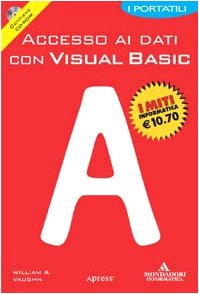 Accesso ai dati con Visual Basic. Con CD-ROM