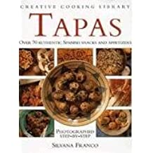 Tapas: Over 70 Authentic Spanish Snacks and Appetizers