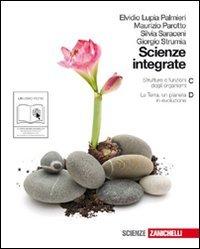 Scienze integrate. Vol. C-D: Strutture e funzioni degli organismi-La Terra, un pianeta in evoluzione. Per le Scuole superiori. Con espansione online