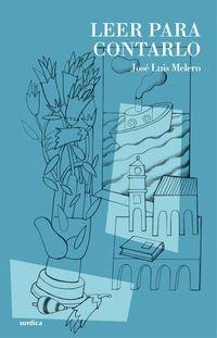 Leer para contarlo: Memorias de un bibliografo aragones (Los libros de la falsa) por Jose Luis Melero Rivas epub
