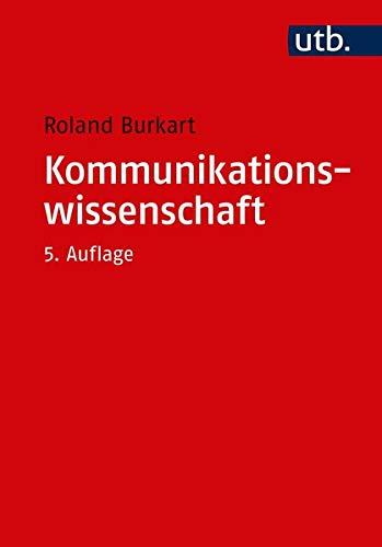 Kommunikationswissenschaft. Grundlagen und Problemfelder einer interdisziplinären Sozialwissenschaft