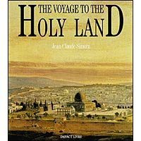 The Voyage to the Holy Land/ Le Voyage En Terre Sainte