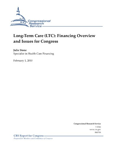 Long-Term Care (LTC): Financing Overview and Issues for Congress