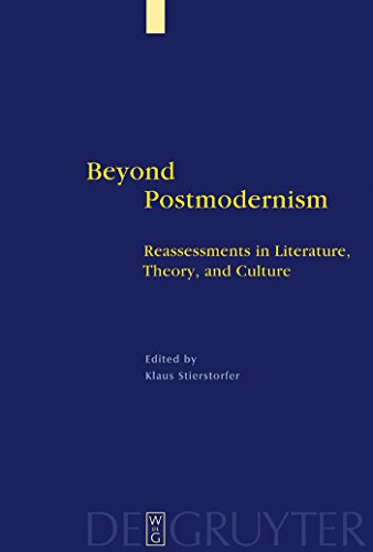 Beyond Postmodernism: Reassessment in Literature, Theory, and Culture