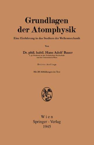 Grundlagen Der Atomphysik: Einführung in Das Studium Der Wellenmechanik