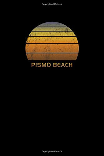Pismo Beach: Notebook With Lined College Ruled Paper For Taking Notes. Stylish Vintage Travel Journal Diary 6 x 9 Inch Soft Cover.