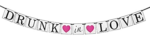 Drunk In Love Banner - Bachelorette Party Decorations - Engagement Party Decorations
