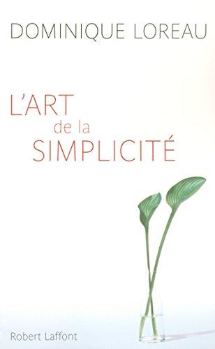 L'Art de la simplicité par [LOREAU, Dominique]