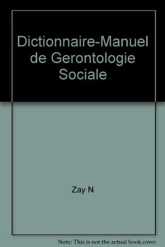 Dictionnaire-Manuel de Gerontologie Sociale