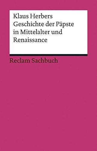 Geschichte der Päpste in Mittelalter und Renaissance (Reclams Universal-Bibliothek)