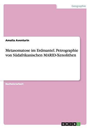 Metasomatose im Erdmantel. Petrographie von Südafrikanischen MARID-Xenolithen