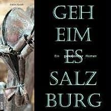 Geheimes Salzburg: Ein genussvoller Roman