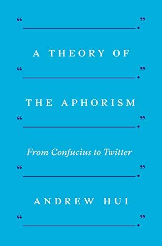 A Theory of the Aphorism: From Confucius to Twitter (English Edition)