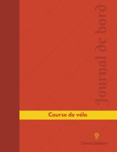 Course de vélo Journal de bord: Registre, 126 pages, 21,59 x 27,94 cm (Journal/Carnet de bord) por Livres Jobiorr