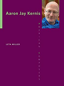Aaron Jay Kernis (American Composers) by [Miller, Leta E.]