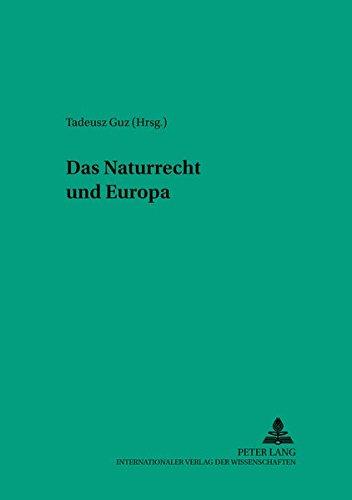 Das Naturrecht und Europa (Ad Fontes / Schriften zur Philosophie, Band 3)