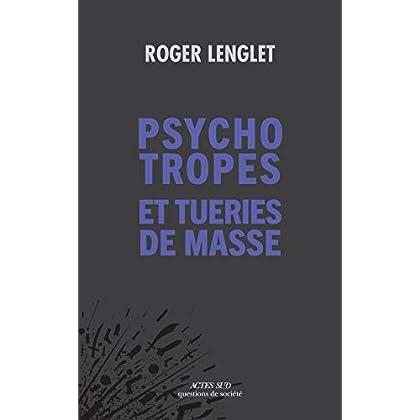 Psychotropes et tueries de masse (Questions de société)
